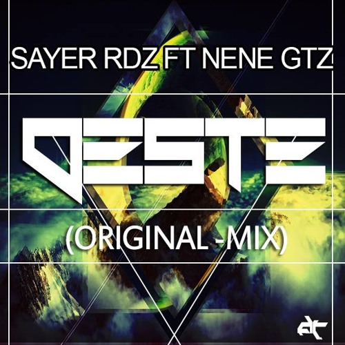 Oeste(Sayer Rdz- Nene Gtz- )Original Mix