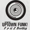 Mark Ronson Feat. Bruno Mars - Up Town Funk (FriiZ Future Bootleg)[Press buy for FREE Download]