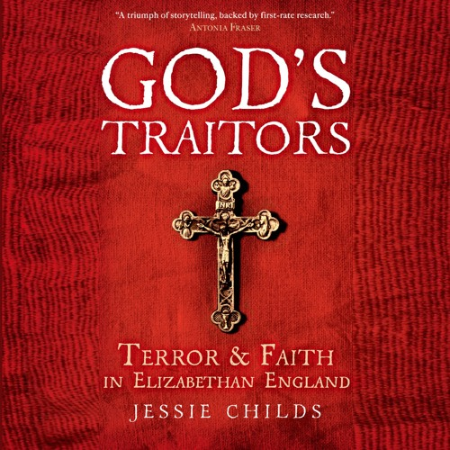 God's Traitors by Jessie Childs, Narrated by James Adams