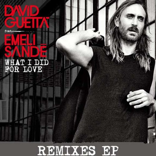 David Guetta feat. Emeli Sandé - What I Did For Love (Remixes EP)