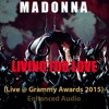 Madonna - Living For Love (Live @ Grammy Awards 2015) Enhanced Audio
