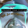 Stranger Than Fiction - With Love and Affection (Prod by Mike Goraj AKA Mr. Wilson)