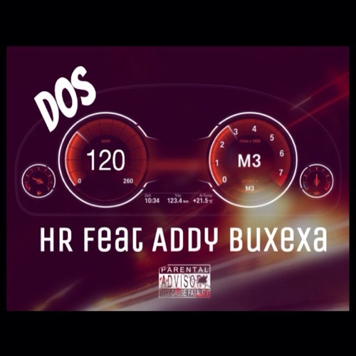 Dos 120 HR ft Addy Buxexa