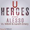 Gareth Emery & W&W vs. Alesso feat. Tove Lo - U Heroes (Hardwell Mashup) [Rooy W. Reboot]