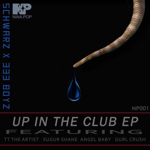 NP001: SCHWARZ X 333 BOYZ- UP IN THE CLUB EP
