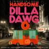 Handsome Dilla Dawg (A J Dilla Tribute)