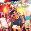 CHITTIYAAN KALAIYAAN (DESI TADKA REMIX) - DJ AVI & DJ HARSH BHUTANI