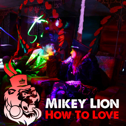 Mikey Lion - How To Love
