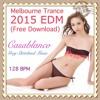 Casablanco (Free Download)(Rio Carnival Remix) Main Room Electrohouse Techno Melbourne Trance