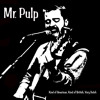 Mr Pulp - Diepe Zoute Zee