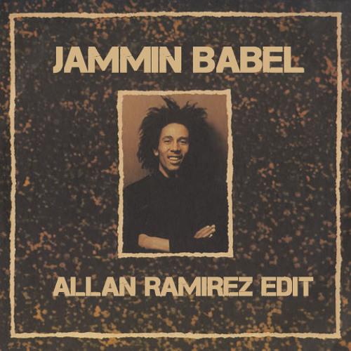 Jammin Babel (Allan Ramirez Edit)