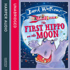 The First Hippo on the Moon, By David Walliams, Read by David Walliams