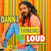 Dann-I - Thinking Out Loud [Sons Of Spoon Music / VPAL Music 2015]