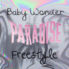 Baby Wonder - Paradise Freestyle