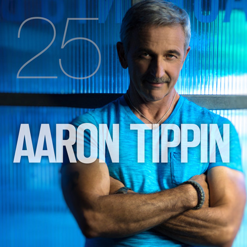 """Aaron Tippin 25 - """"Without A Kiss"""""""