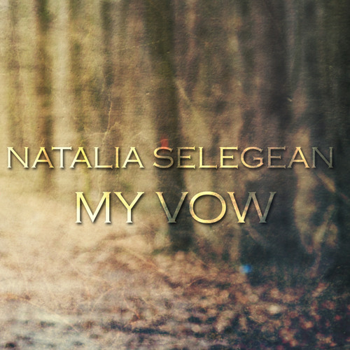 Natalia Selegean - My Vow