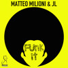 """MATTEO MILIONI & JL  """" FUNK IT """" mp3"""