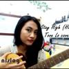 Stay High (Habits) Tove Lo Cover By Nisa Logana Miranti