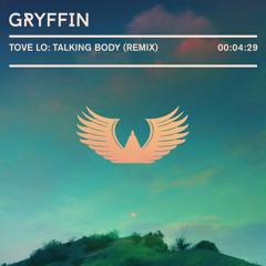 Tove Lo - Talking Body (Gryffin Remix)