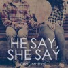 TJ Pompeo - He Say, She Say ft. Mathai