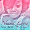 Nesha Lovee - It's Over