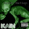 Alien Nation by. Kain (prod. Xplicit Ace)