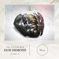 The Glitch Mob - Our Demons (Filous Remix)
