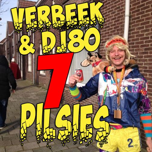 #VERBEEK & DJ80 - 7 PILSIES  (Thunderdommel Tune)