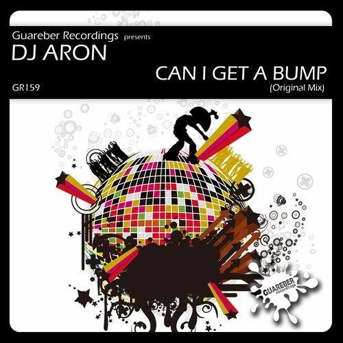 Can i get a Bump? Dj aron 2k14 OUT ON BEATPORT- Guareber Recordings