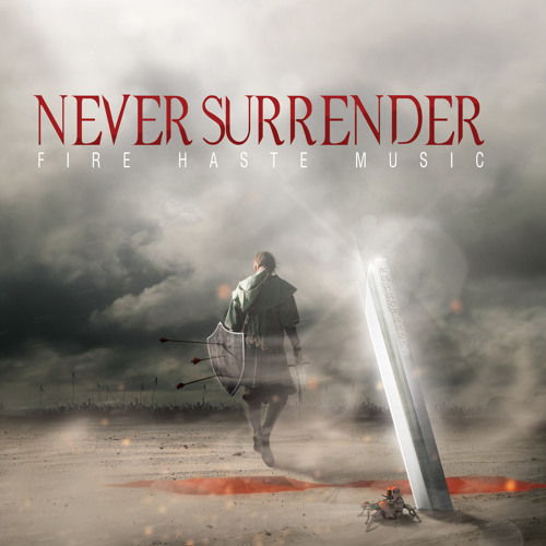 Fire Haste Music chapter IV - Never Surrender - EP