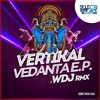 Vertikal - Vedanta (WDJ Remix)