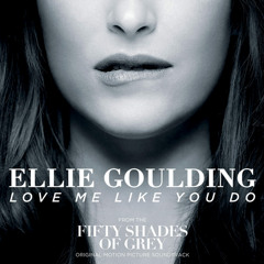 """Love Me Like You Do From """"Fifty Shades of Grey"""" - Ellie Goulding (Cover)"""