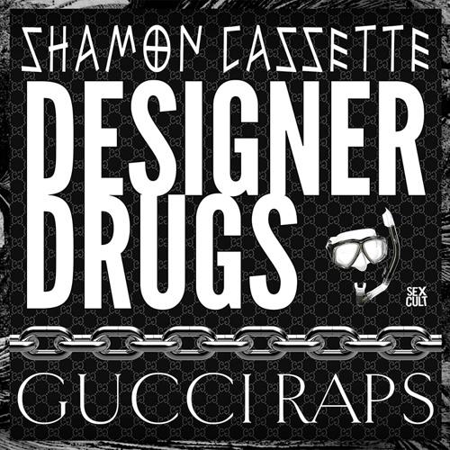 Designer Drugs X Shamon Cassette - Gucci Raps