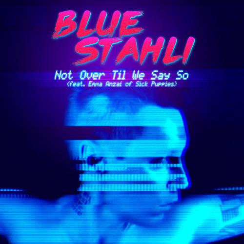 blue stahli not over till we say so