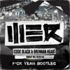 Code Black & Brennan Heart - Tonight Will Never Die (F*ck Yeah bootleg)