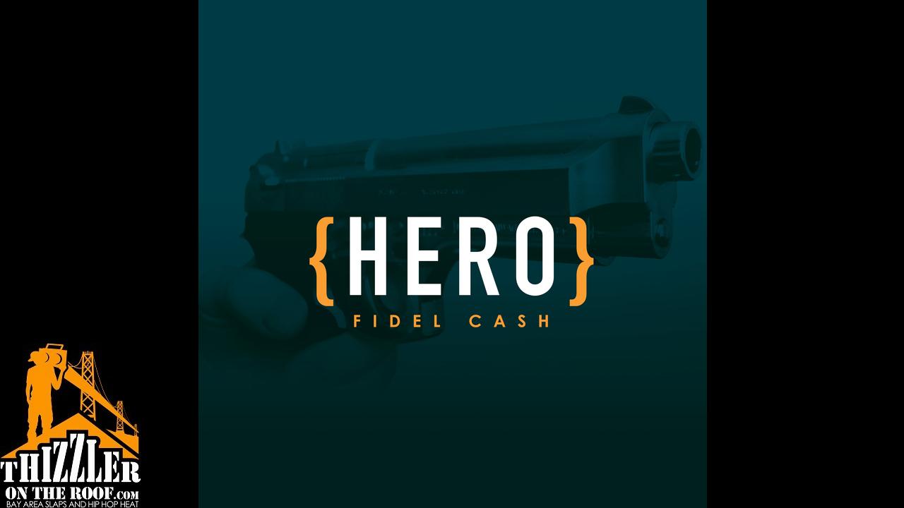 Fidel Cash - Hero (Exclusive) [Thizzler.com]