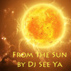 From The Sun By Dj See Ya