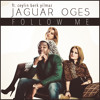 Jaguar Oges ft. Ceylin Berk Yılmaz - Follow Me