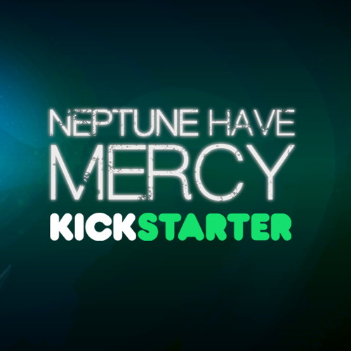 Neptune, Have Mercy - Kickstarter Update 3