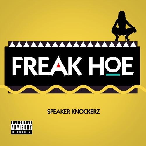 Freak Hoe @SpeakerKnockerz (Dj Tone X Dj Slim Jersey Club Remix) @DJTONECAPO @_THEREALDJSLIM