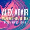 Alex Adair - Make Me Feel Better (Russ Chimes Remix)
