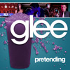 Pretending - Glee (Cover)
