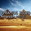 DVBBS Vs. Juicy M, Japaroll & Gil Sanders - Pyramids Rodeo ( ARWEEN BOOTLEG)