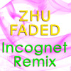 ZHU - Faded (Incognet Bootleg) FREE DOWNLOAD