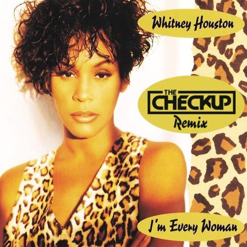 Whitney Houston - I'm Every Woman (The Checkup Remix)