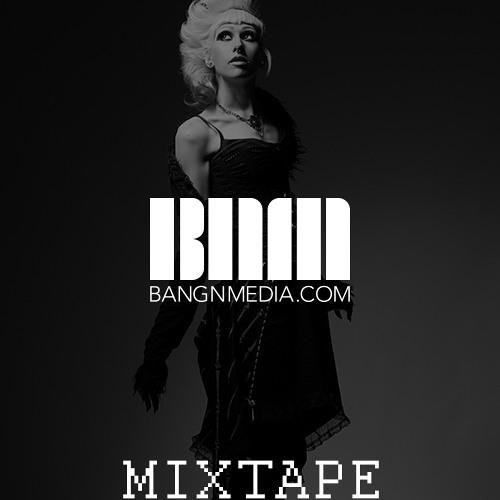 BANGNMEDIA's Mixtape