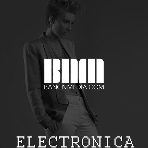 BANGNMEDIA's Electronica