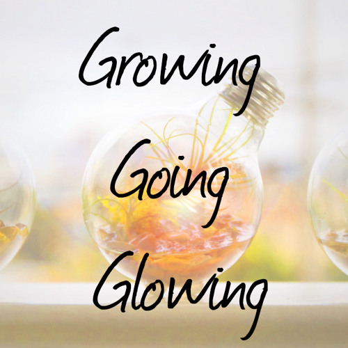 How to keep growing, going and glowing