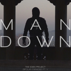 The Eden Project - Man Down