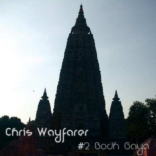 Chris Wayfarer - #2 Bodh Gaya (February 2015)